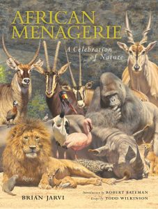 African Menagerie - A Celebration of Nature by Todd Wilkinson with Introduction by Robert Bateman